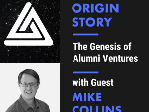 Episode 1: The Genesis of Alumni Ventures Group (Dom's copy)